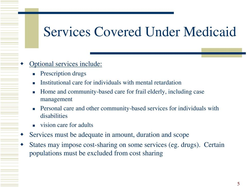 community-based services for individuals with disabilities vision care for adults Services must be adequate in amount,