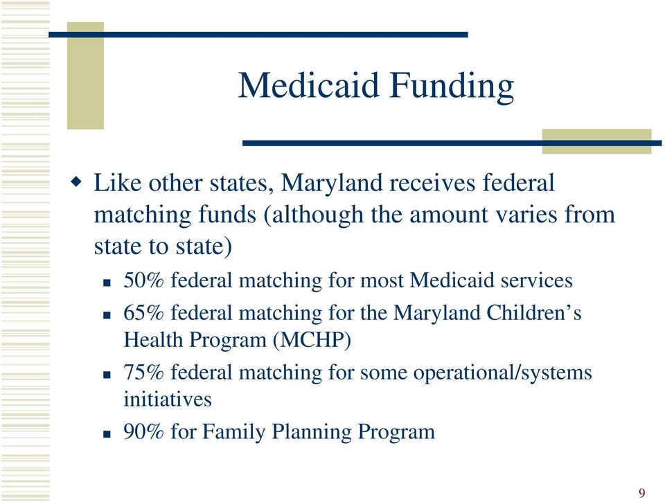 Medicaid services 65% federal matching for the Maryland Children s Health Program
