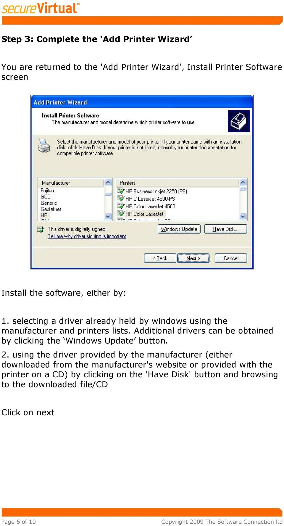 Additional drivers can be obtained by clicking the Windows Update button. 2.