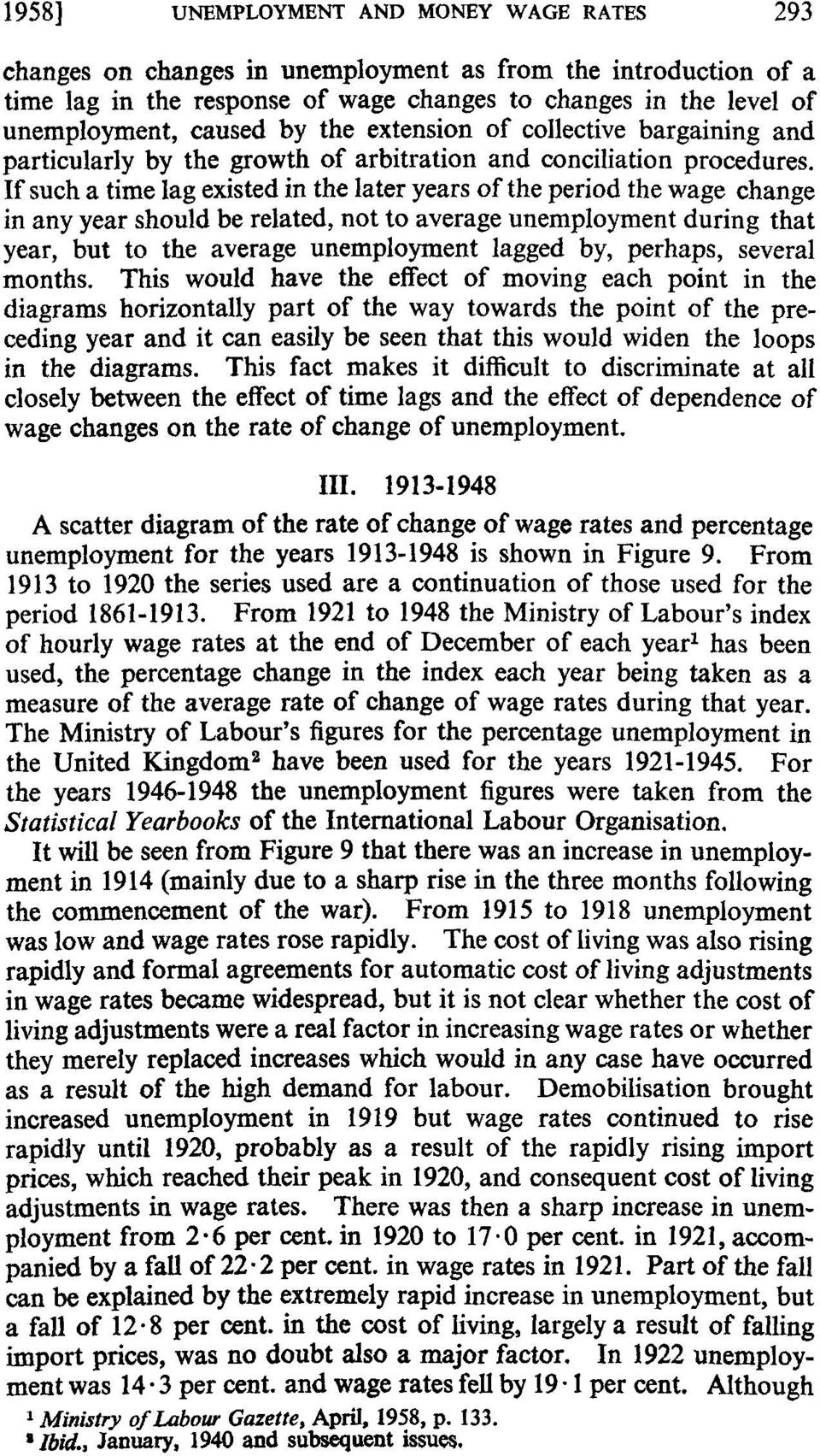 If such a time lag existed in the later years of the period the wage change in any year should be related, not to average unemployment during that year, but to the average unemployment lagged by,