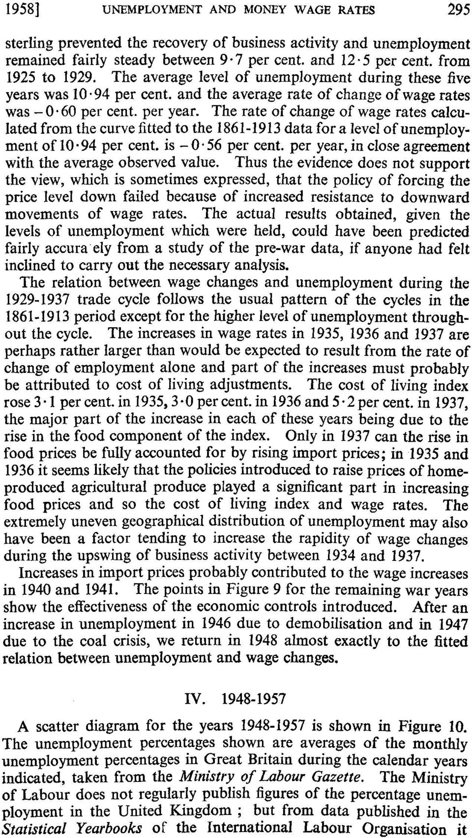 The rate of change of wage rates calculated from the curve fitted to the 1861-1913 data for a level of unemployment of 1.94 per cent. is -.56 per cent.