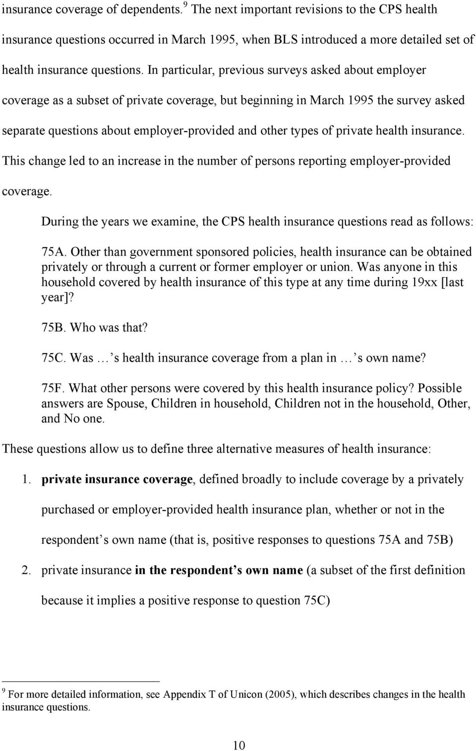 of private health insurance. This change led to an increase in the number of persons reporting employer-provided coverage.