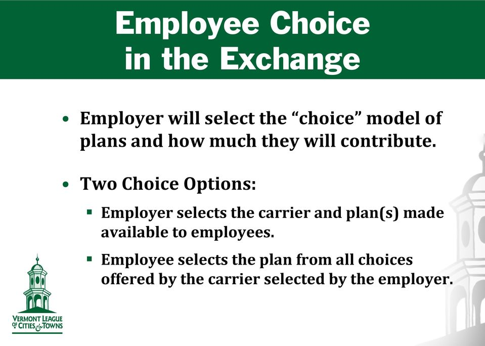 Two Choice Options: Employer selects the carrier and plan(s) made