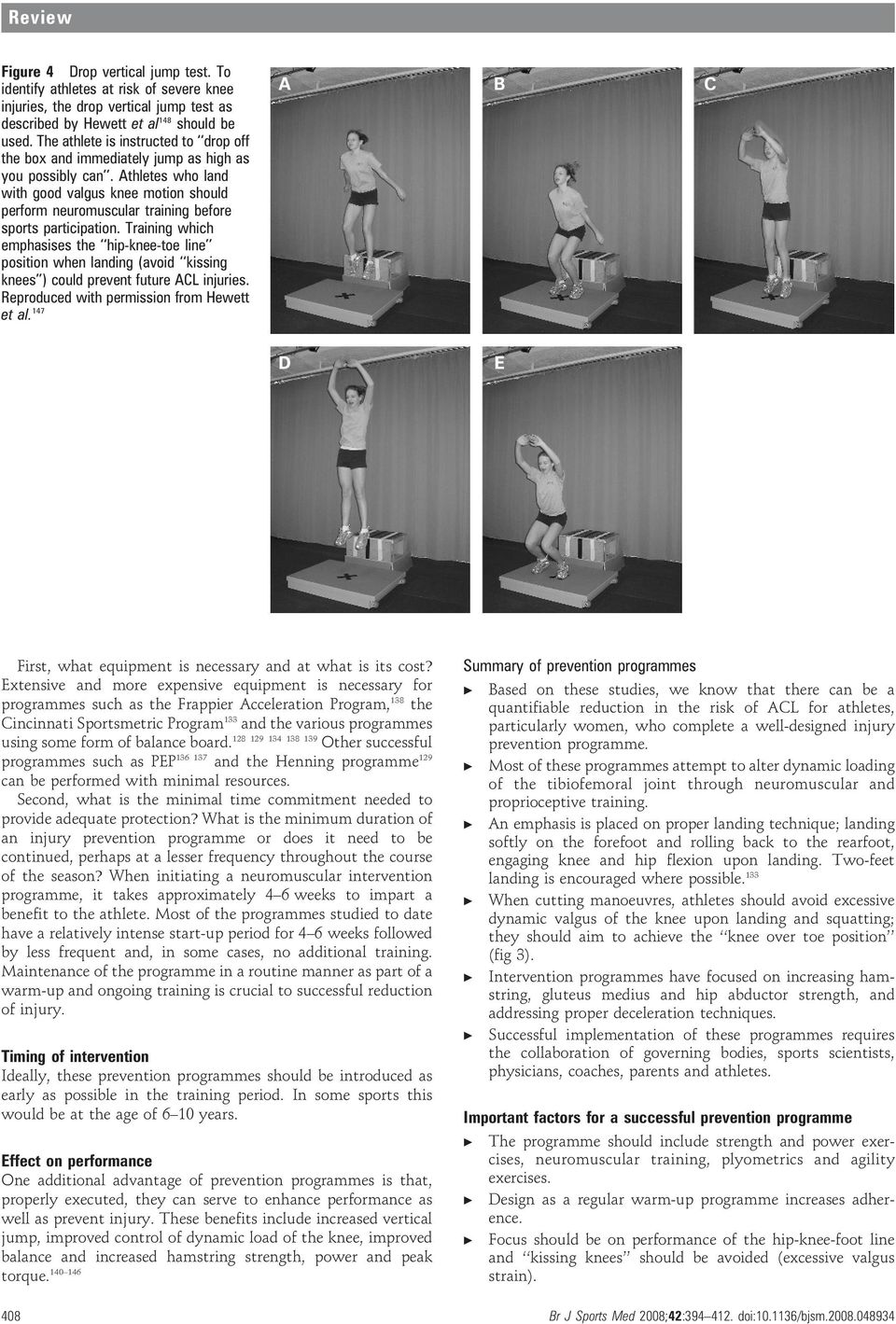 Athletes who land with good valgus knee motion should perform neuromusular training before sports partiipation.