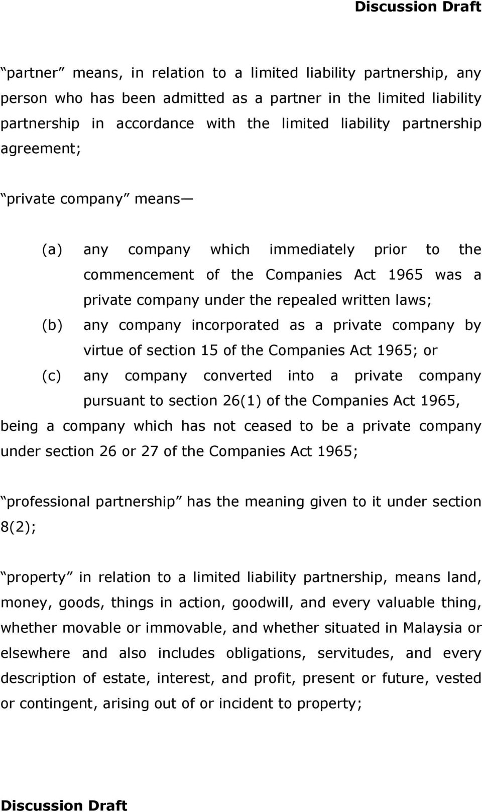 as a private company by virtue of section 15 of the Companies Act 1965; or (c) any company converted into a private company pursuant to section 26(1) of the Companies Act 1965, being a company which