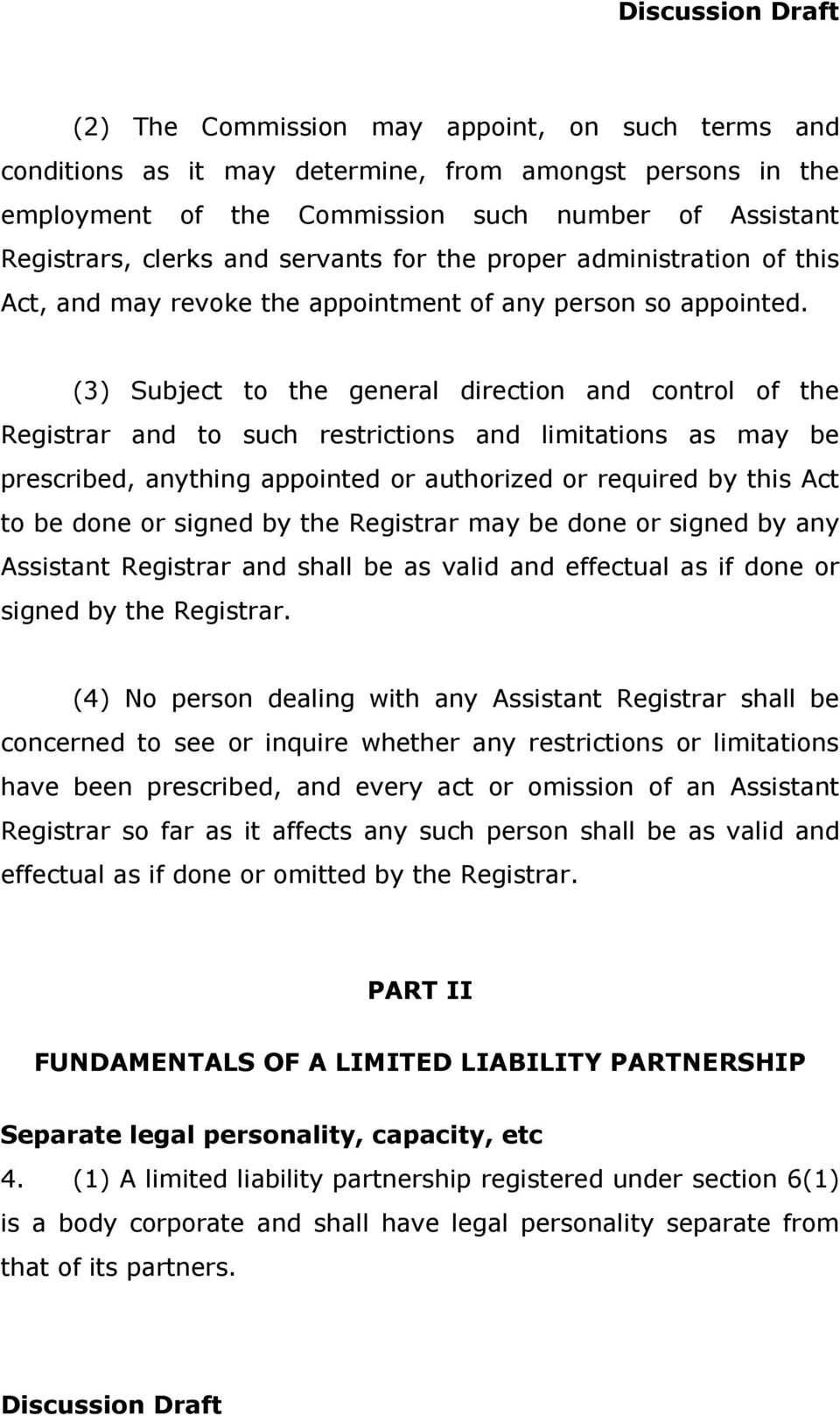 (3) Subject to the general direction and control of the Registrar and to such restrictions and limitations as may be prescribed, anything appointed or authorized or required by this Act to be done or
