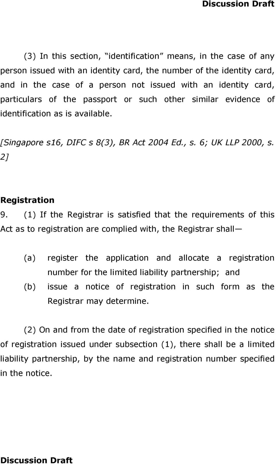 (1) If the Registrar is satisfied that the requirements of this Act as to registration are complied with, the Registrar shall (a) register the application and allocate a registration number for the