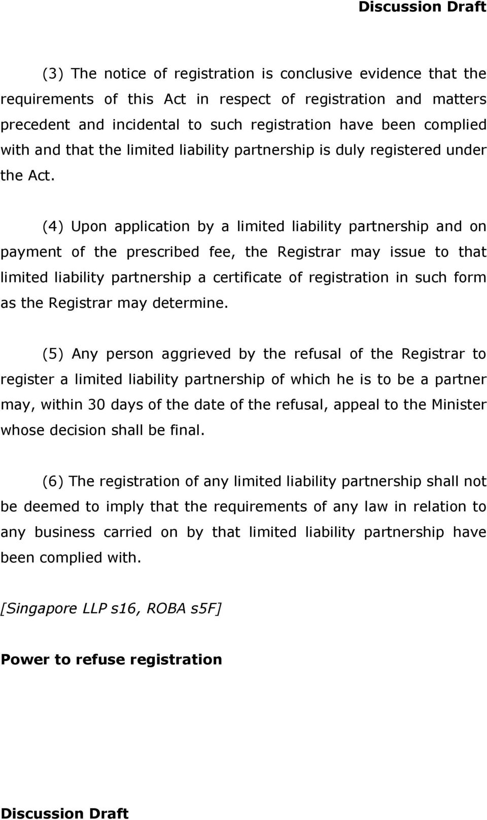 (4) Upon application by a limited liability partnership and on payment of the prescribed fee, the Registrar may issue to that limited liability partnership a certificate of registration in such form