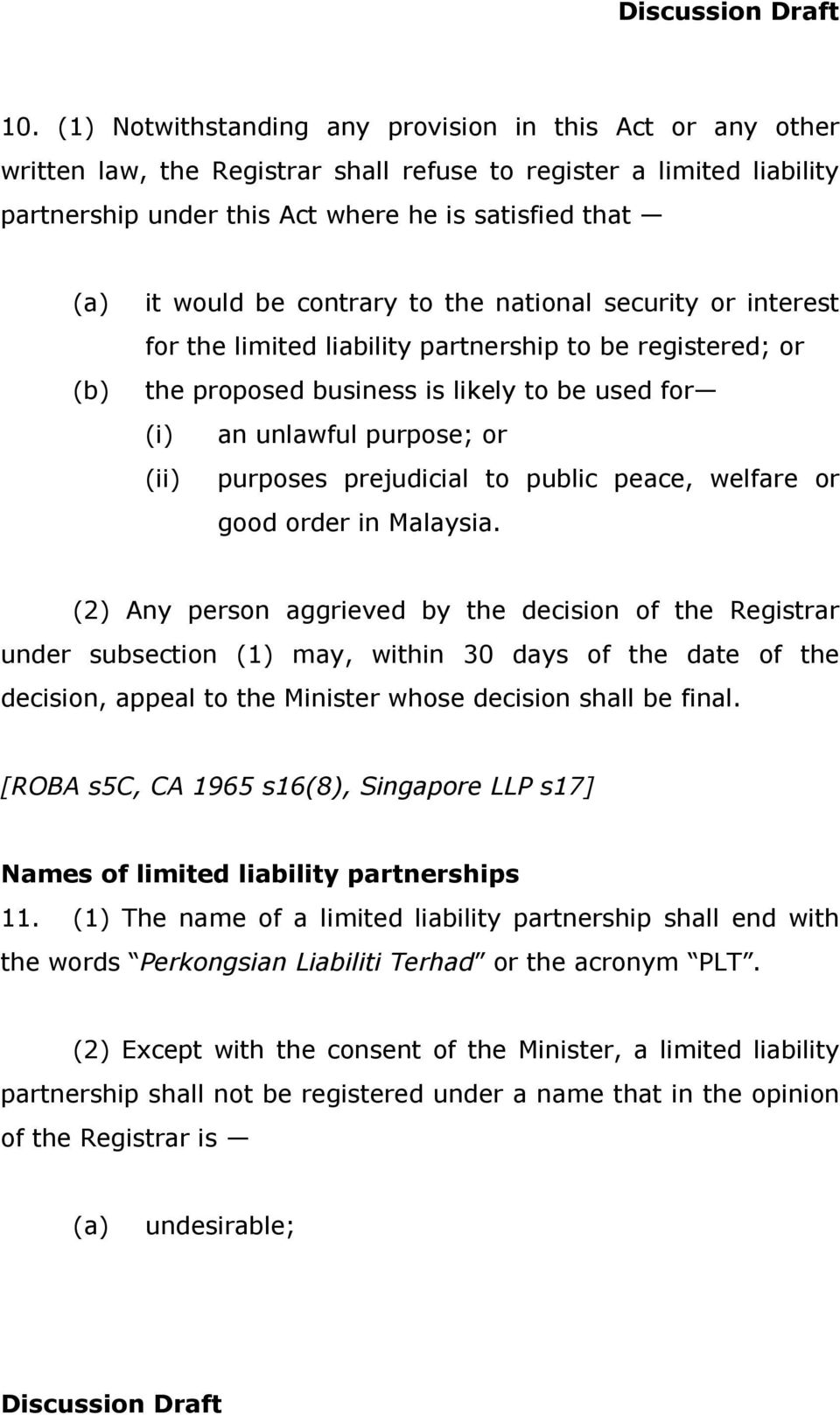 purposes prejudicial to public peace, welfare or good order in Malaysia.