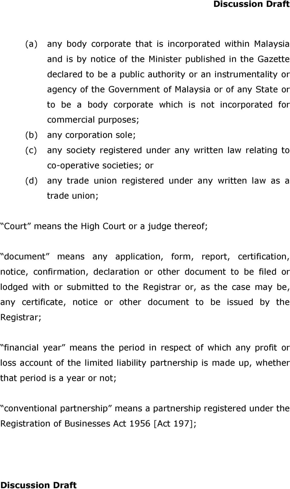 co-operative societies; or (d) any trade union registered under any written law as a trade union; Court means the High Court or a judge thereof; document means any application, form, report,
