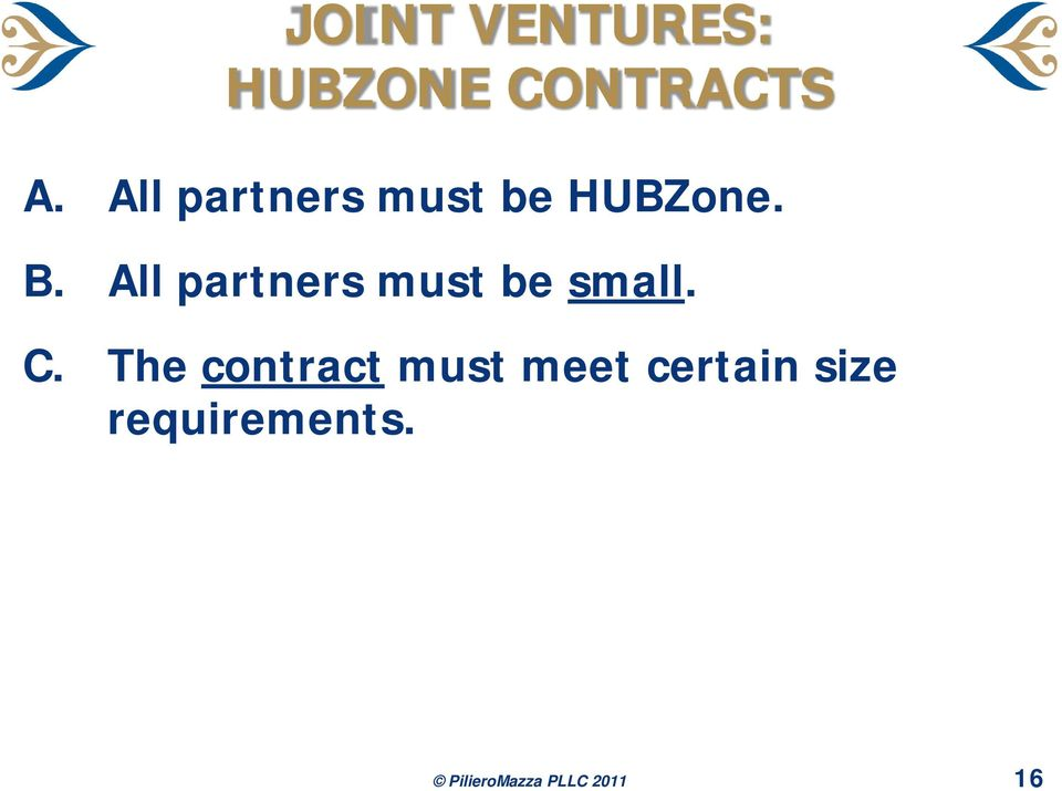 All partners must be small. C.