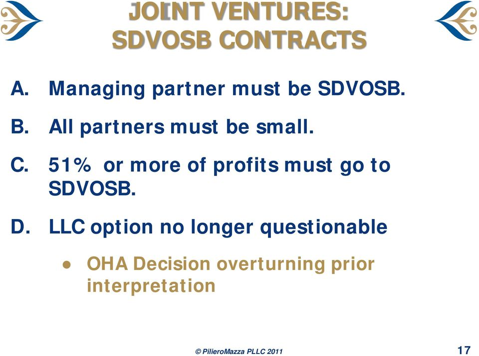 C. 51% or more of profits must go to SDVOSB. D.