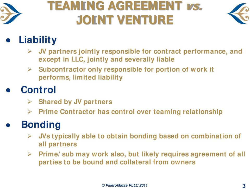 Subcontractor only responsible for portion of work it performs, limited liability Control Shared by JV partners Prime Contractor has