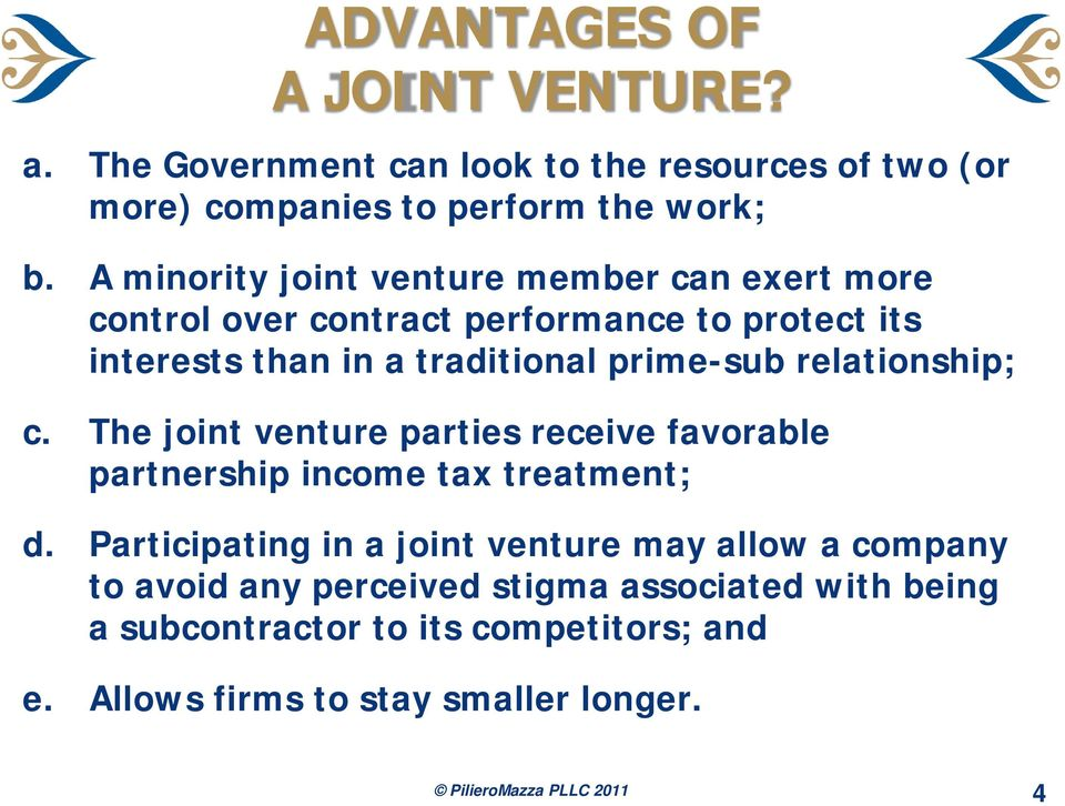 relationship; c. The joint venture parties receive favorable partnership income tax treatment; d.