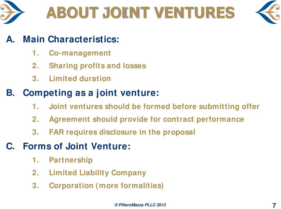 Joint ventures should be formed before submitting offer 2.