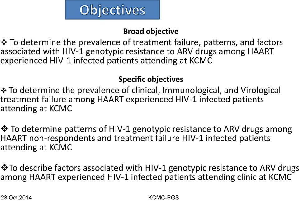 experienced HIV-1 infected patients attending at KCMC To determine patterns of HIV-1 genotypic resistance to ARV drugs among HAART non-respondents and treatment failure
