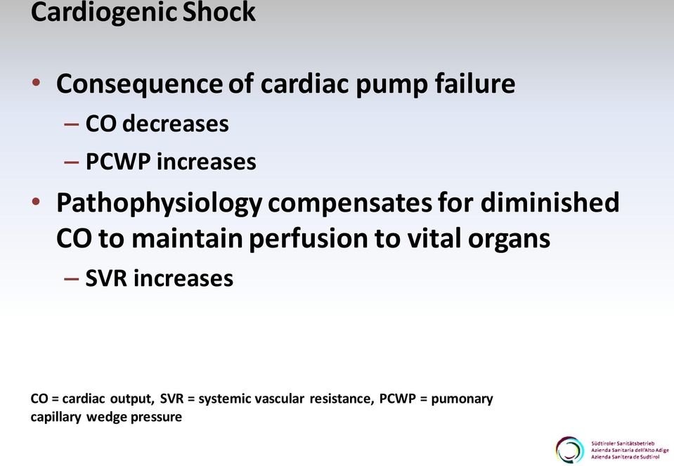 maintain perfusion to vital organs SVR increases CO = cardiac output,