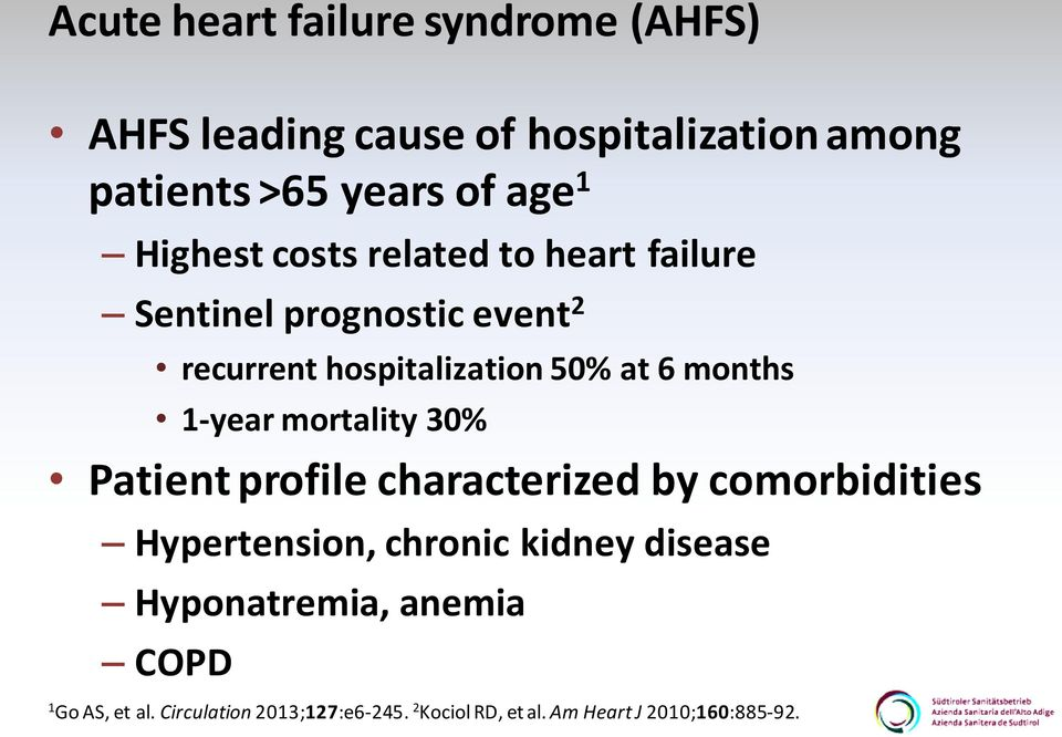 1-year mortality 30% Patient profile characterized by comorbidities Hypertension, chronic kidney disease