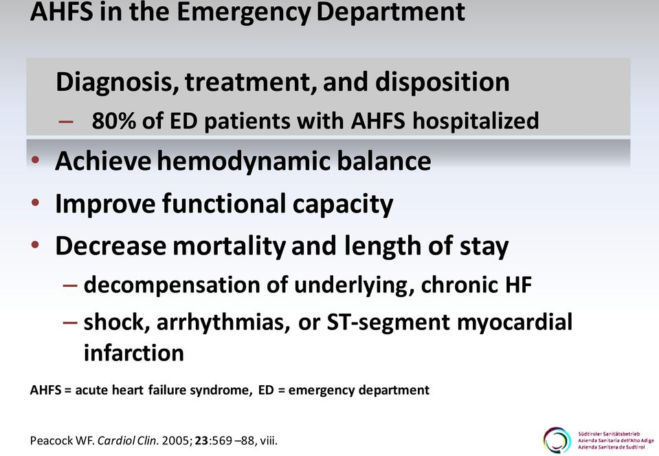 stay decompensation of underlying, chronic HF shock, arrhythmias, or ST-segment myocardial infarction