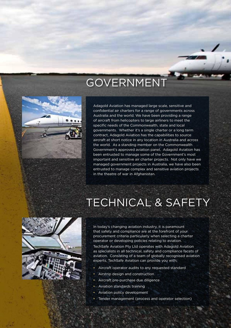 Whether it s a single charter or a long term contract, Adagold Aviation has the capabilities to source aircraft at short notice in any location in Australia and across the world.