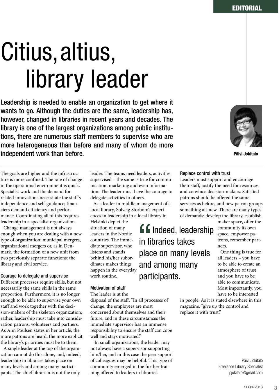 The library is one of the largest organizations among public institutions, there are numerous staff members to supervise who are more heterogeneous than before and many of whom do more independent