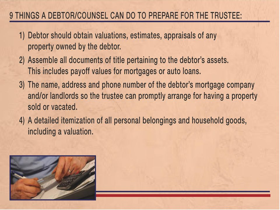 This includes payoff values for mortgages or auto loans.