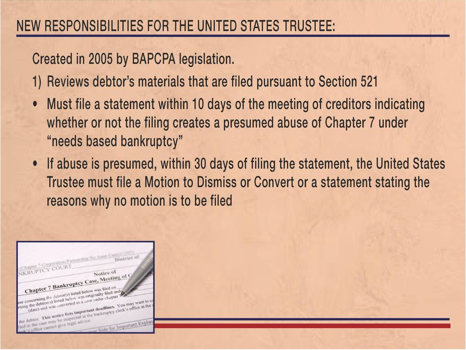 creditors indicating whether or not the filing creates a presumed abuse of Chapter 7 under needs based bankruptcy If abuse is