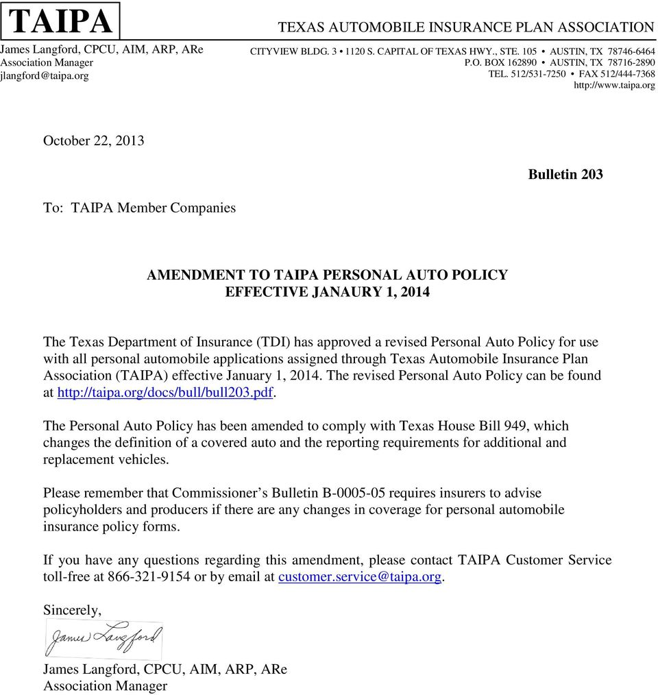org October 22, 2013 Bulletin 203 To: TAIPA Member Companies AMENDMENT TO TAIPA PERSONAL AUTO POLICY EFFECTIVE JANAURY 1, 2014 The Texas Department of Insurance (TDI) has approved a revised Personal