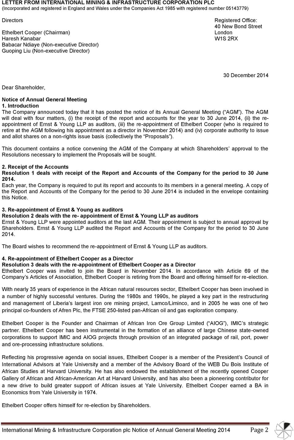 Notice of Annual General Meeting 1. Introduction The Company announced today that it has posted the notice of its Annual General Meeting ( AGM ).