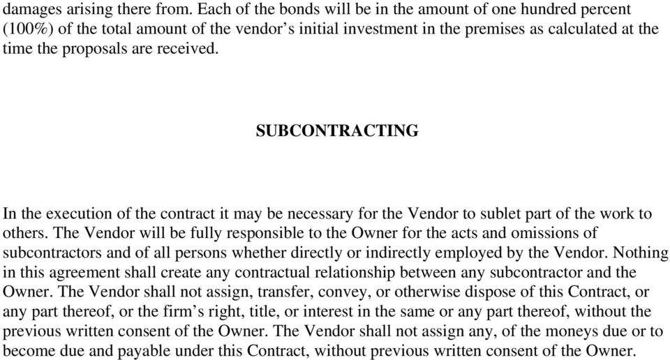 SUBCONTRACTING In the execution of the contract it may be necessary for the Vendor to sublet part of the work to others.