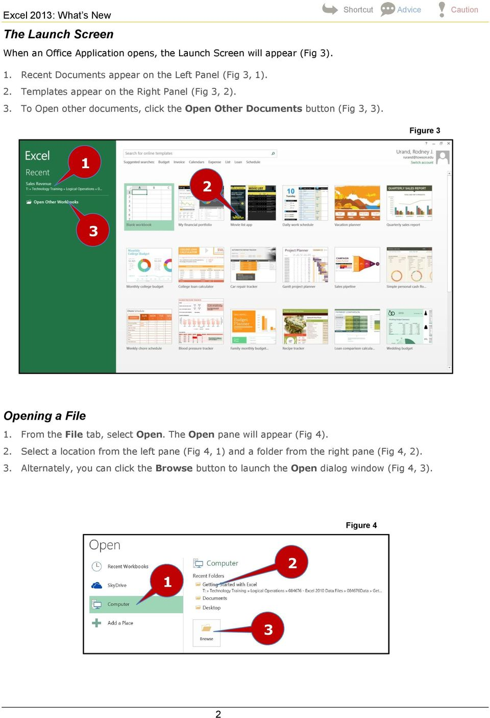 Figure 3 3 Opening a File. From the File tab, select Open. The Open pane will appear (Fig 4).