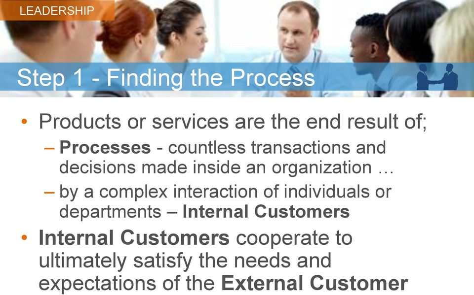 complex interaction of individuals or departments Internal Customers Internal
