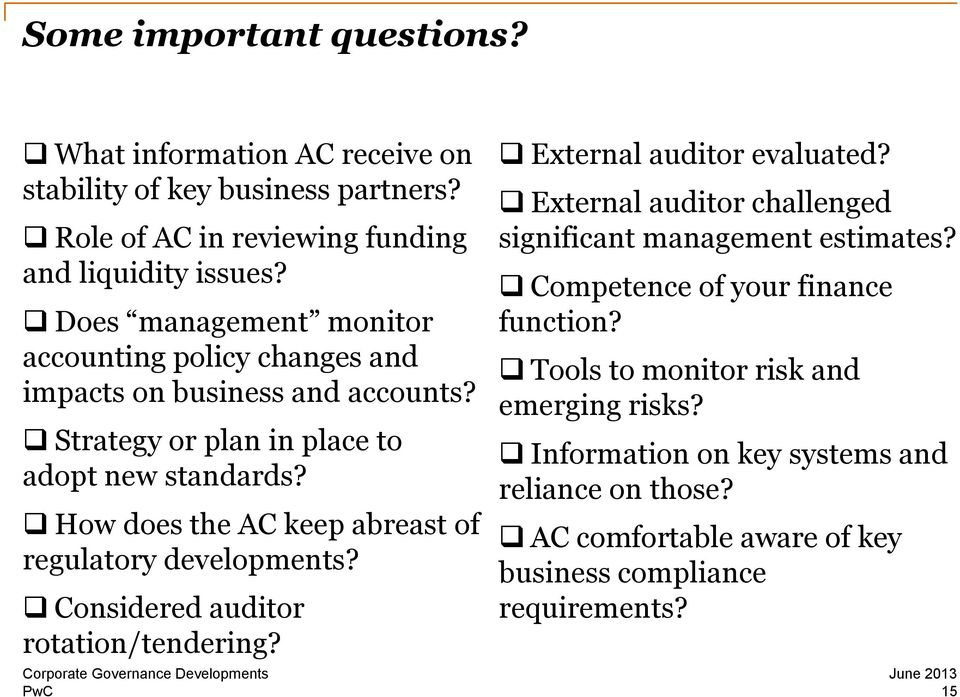 How does the AC keep abreast of regulatory developments? Considered auditor rotation/tendering? External auditor evaluated?