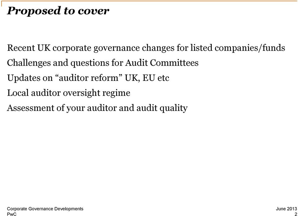 Committees Updates on auditor reform UK, EU etc Local