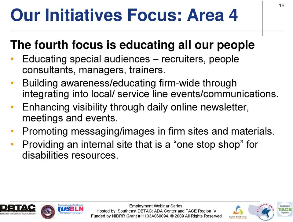 Building awareness/educating firm-wide through integrating into local/ service line events/communications.
