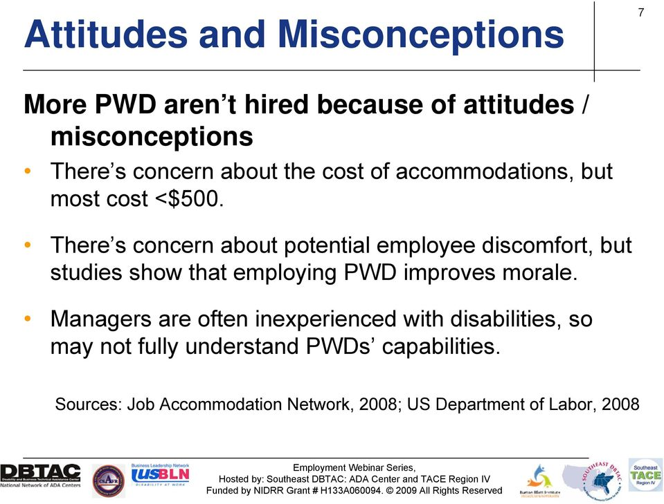 There s concern about potential employee discomfort, but studies show that employing PWD improves morale.