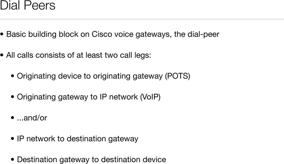 originating gateway (POTS) Originating gateway to IP network (VoIP).