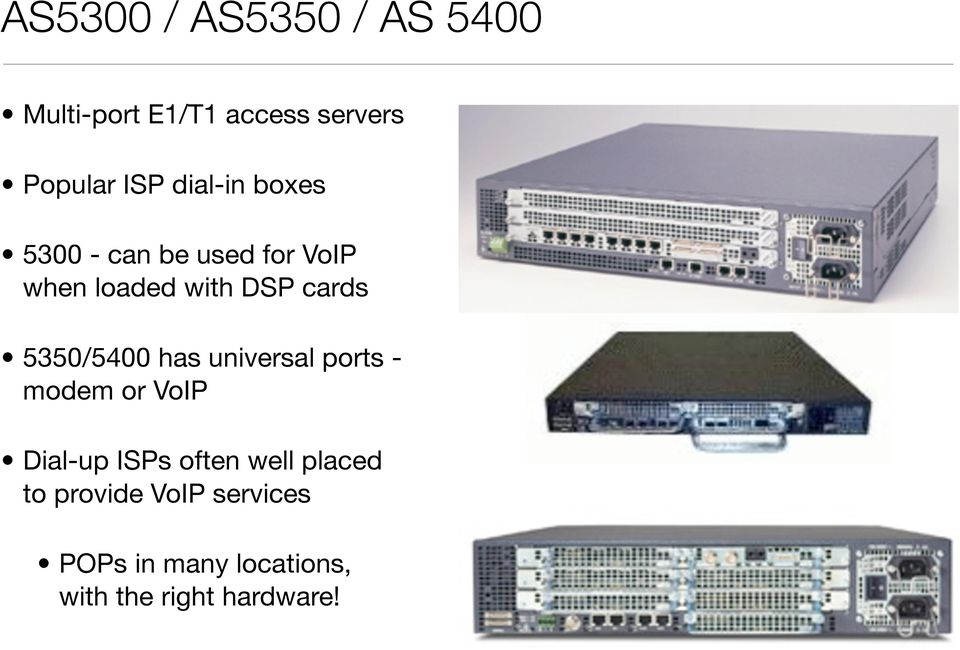 5350/5400 has universal ports - modem or VoIP Dial-up ISPs often well