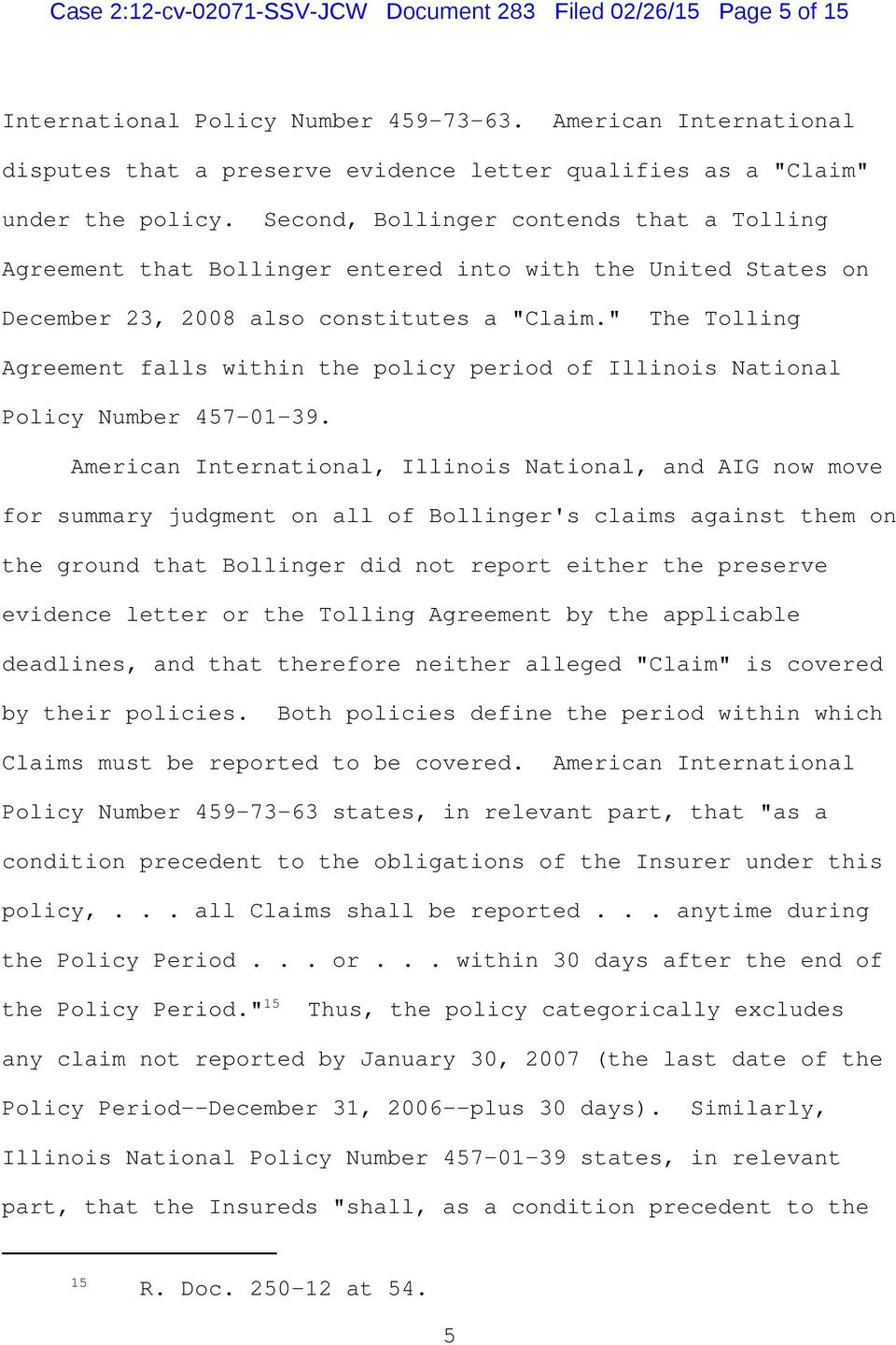 "Second, Bollinger contends that a Tolling Agreement that Bollinger entered into with the United States on December 23, 2008 also constitutes a ""Claim."