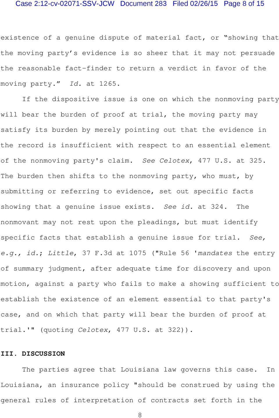 If the dispositive issue is one on which the nonmoving party will bear the burden of proof at trial, the moving party may satisfy its burden by merely pointing out that the evidence in the record is