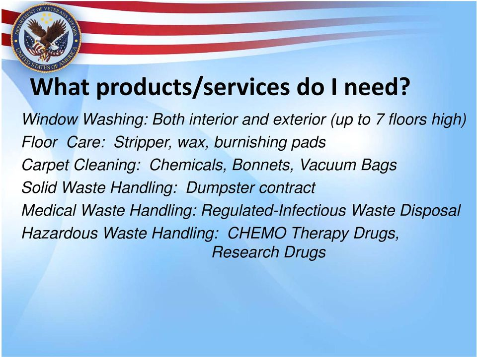 wax, burnishing pads Carpet Cleaning: Chemicals, Bonnets, Vacuum Bags Solid Waste