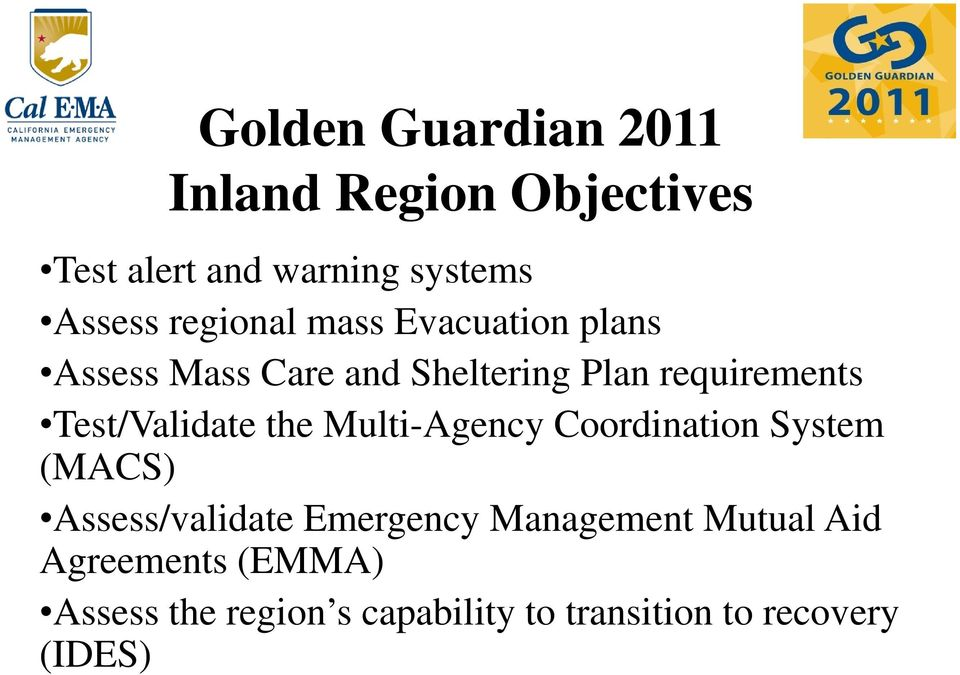 Test/Validate the Multi-Agency Coordination System (MACS) Assess/validate Emergency