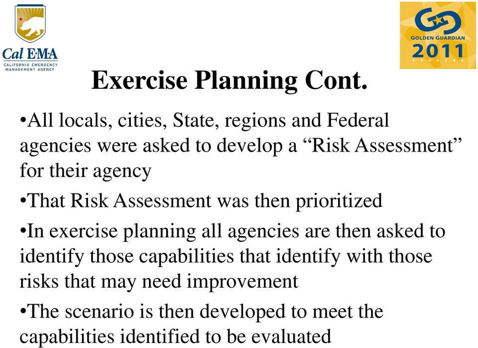 their agency That Risk Assessment was then prioritized In exercise planning all agencies are then