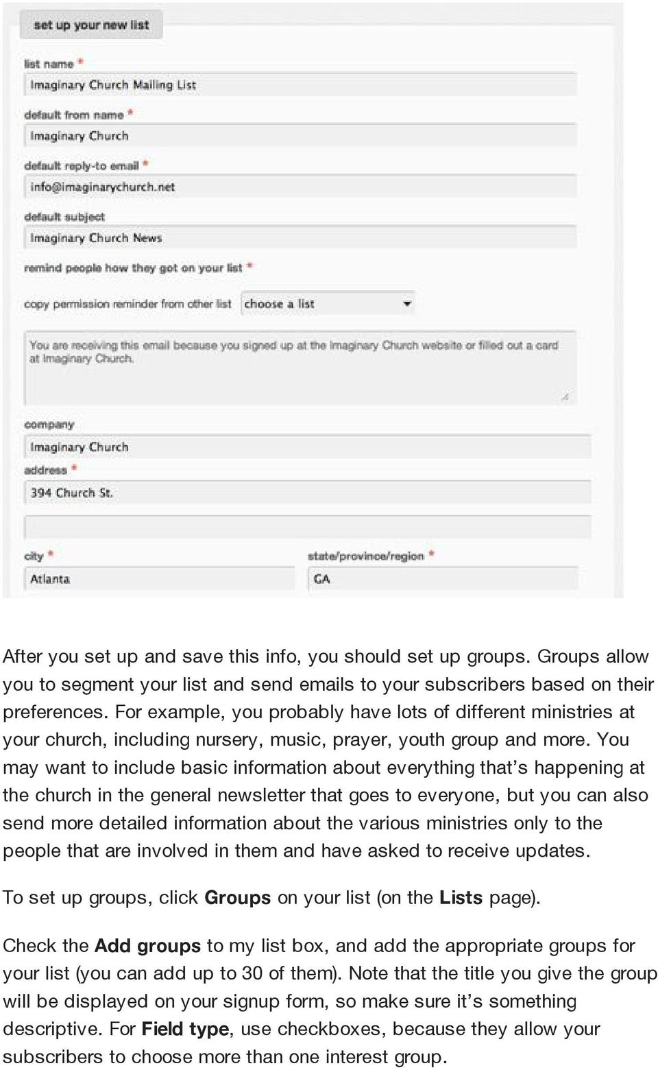 You may want to include basic information about everything that s happening at the church in the general newsletter that goes to everyone, but you can also send more detailed information about the