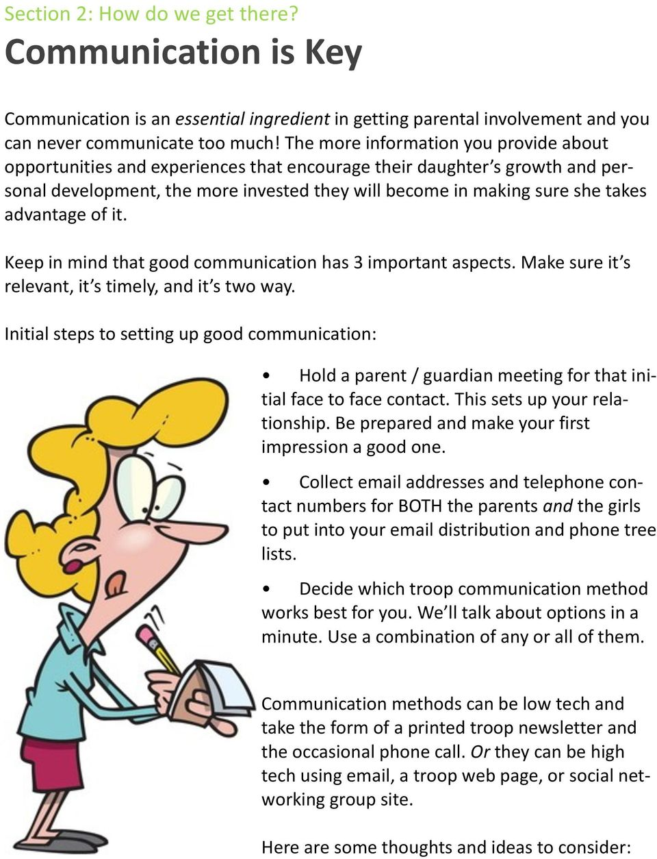 advantage of it. Keep in mind that good communication has 3 important aspects. Make sure it s relevant, it s timely, and it s two way.
