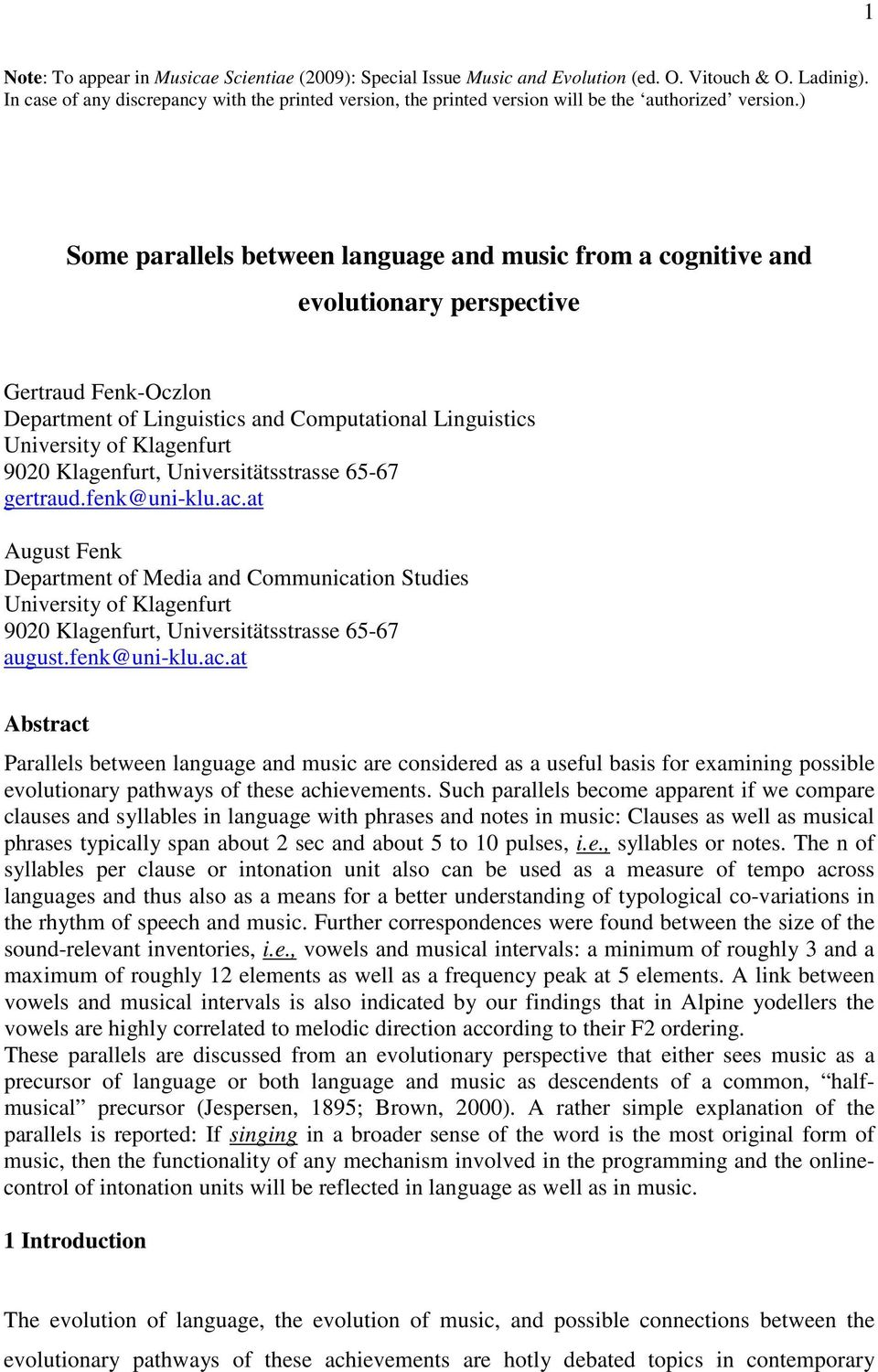 ) Some parallels between language and music from a cognitive and evolutionary perspective Gertraud Fenk-Oczlon Department of Linguistics and Computational Linguistics University of Klagenfurt 9020