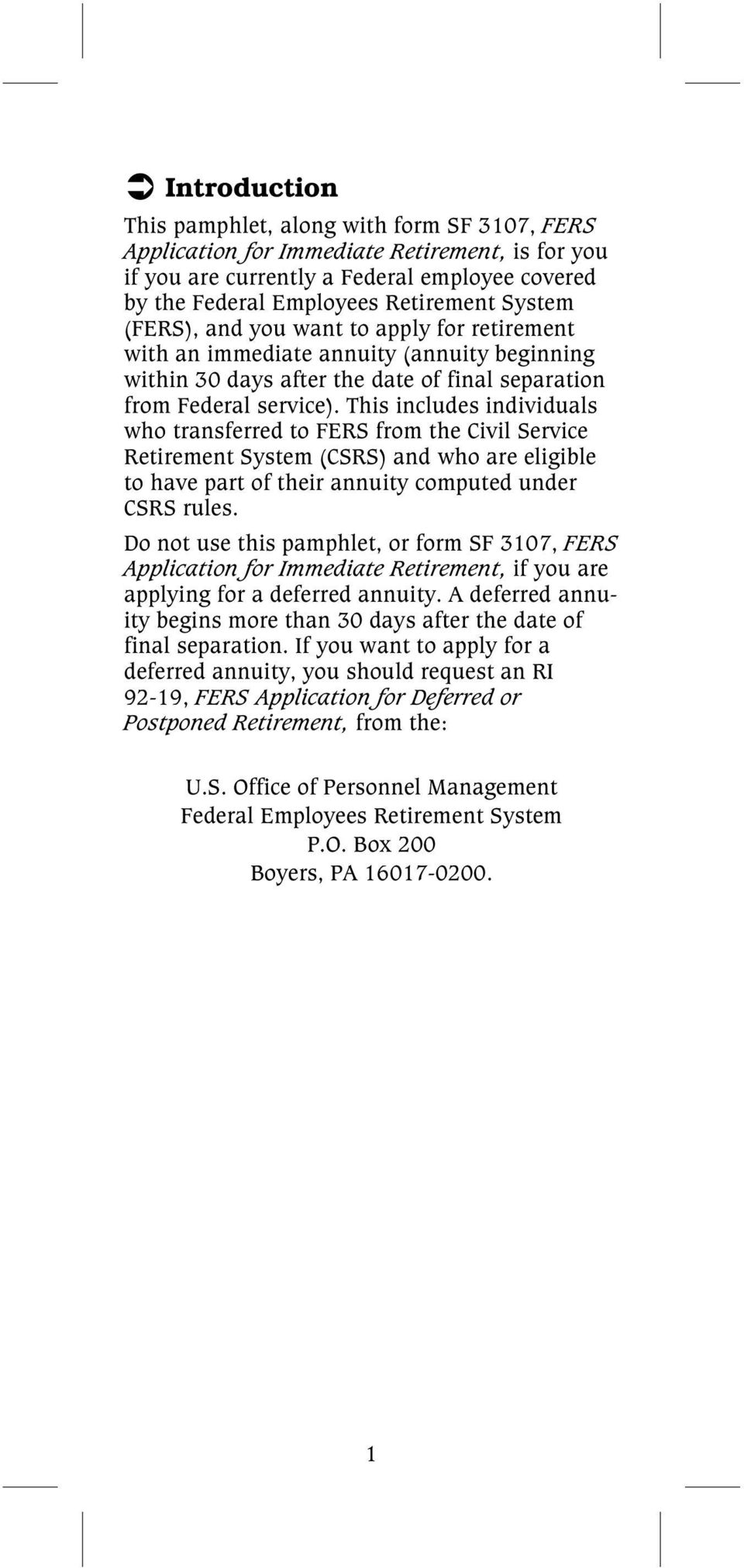 This includes individuals who transferred to FERS from the Civil Service Retirement System (CSRS) and who are eligible to have part of their annuity computed under CSRS rules.