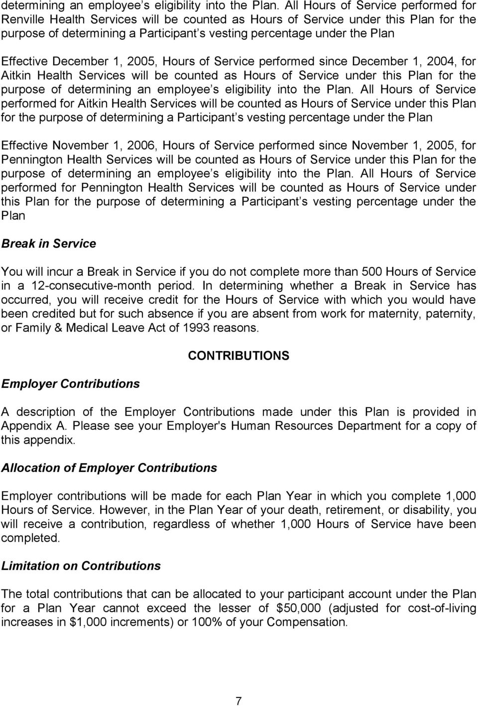 Effective December 1, 2005, Hours of Service performed since December 1, 2004, for Aitkin Health Services will be counted as Hours of Service under this Plan for the purpose of  All Hours of Service