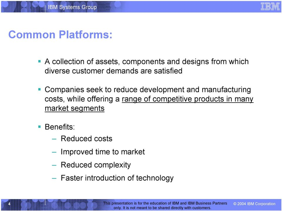 costs, while offering a range of competitive products in many market segments Benefits: