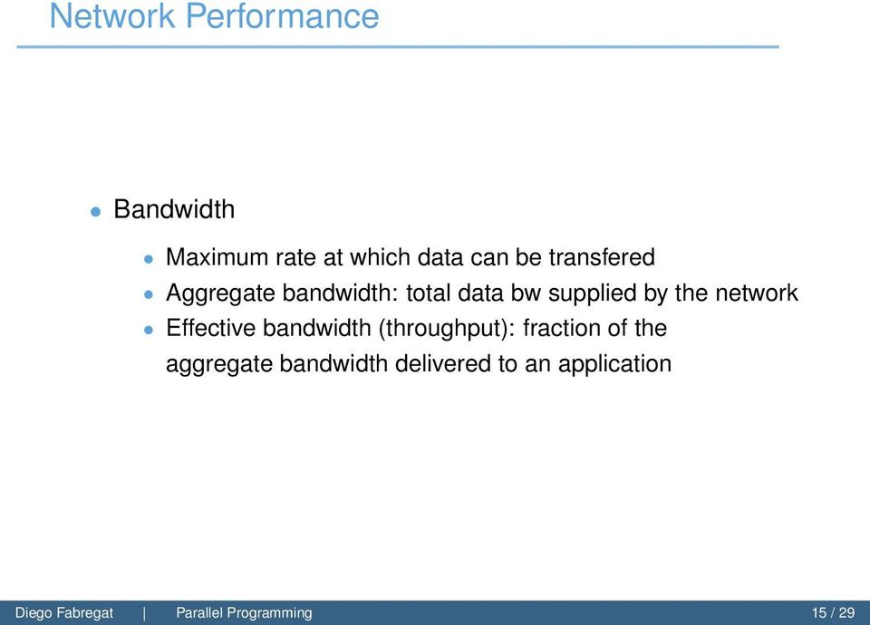 network Effective bandwidth (throughput): fraction of the aggregate